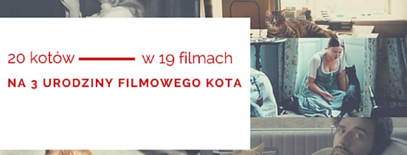 20 Kotów W Filmach 3 Urodziny Filmowego Kota Filmowy Kot